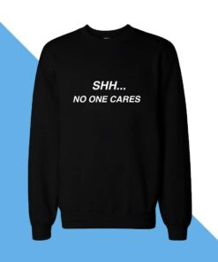 No One Cares Women Sweatshirt