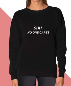 No One Cares Sweatshirt for women