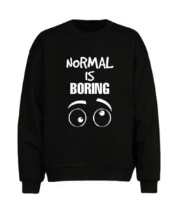 Normal is Boring Men Sweatshirt