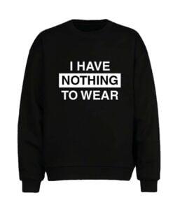Nothing to Wear Men Sweatshirt