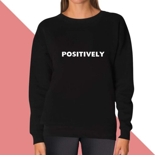 Positively Sweatshirt for women