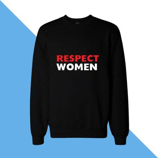 Respect Women Sweatshirt