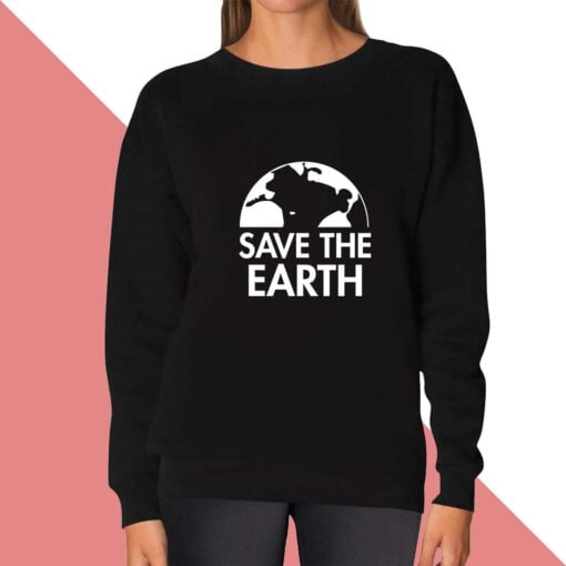 Save Earth Sweatshirt for women