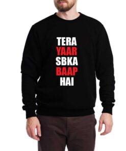 Tera Yaar Sweatshirt for Men