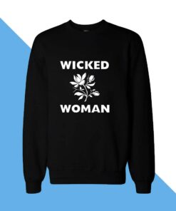 Wicked Women Sweatshirt