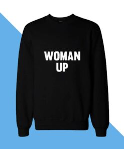 Women Up Women Sweatshirt