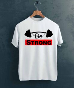 Be Strong Gym T shirt on Hanger