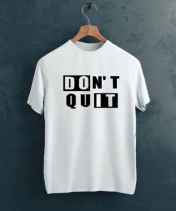Dont Quit Gym T shirt on Hanger