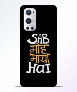 Sab Moh Maya Hai Oneplus 9 Pro Back Cover